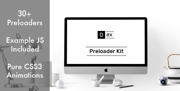 Dex Preloader Kit - Pure CSS3 Animations - CodeCanyon Item for Sale