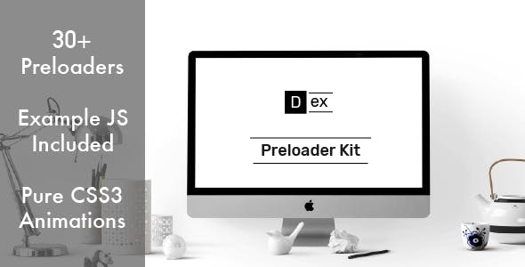 Dex Preloader Kit - Pure CSS3 Animations