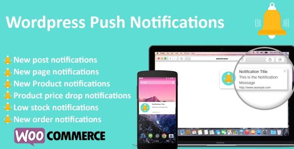 Wordpress Push Notifications - WooCommerce Push Notifications - CodeCanyon Item for Sale