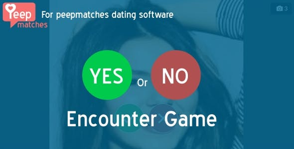 Encounter - yes or no game for peepmatches script