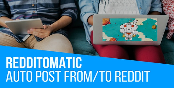 Redditomatic Automatic Post Generator and Reddit Auto Poster Plugin for WordPress - CodeCanyon Item for Sale
