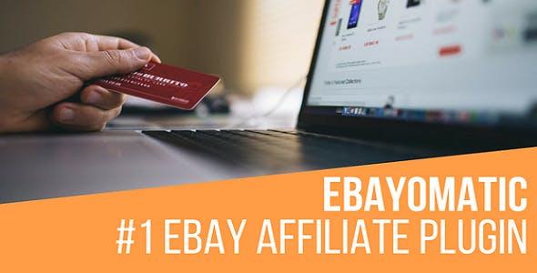 Ebayomatic - Ebay Affiliate Automatic Post Generator WordPress Plugin - CodeCanyon Item for Sale