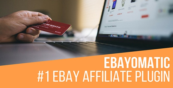 Ebayomatic - Ebay Affiliate Automatic Post Generator WordPress Plugin - CodeCanyon Item for Sale