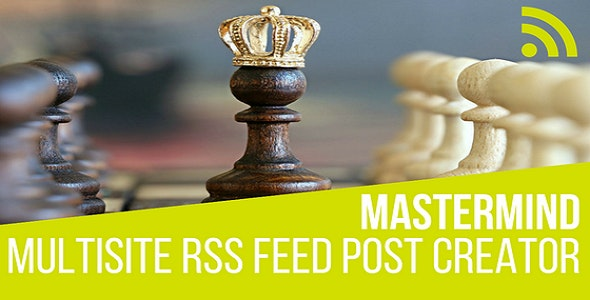 Mastermind Multisite RSS Feed Post Generator Plugin for WordPress - CodeCanyon Item for Sale