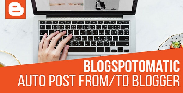 Blogspotomatic Automatic Post Generator and Blogspot Auto Poster Plugin for WordPress - CodeCanyon Item for Sale