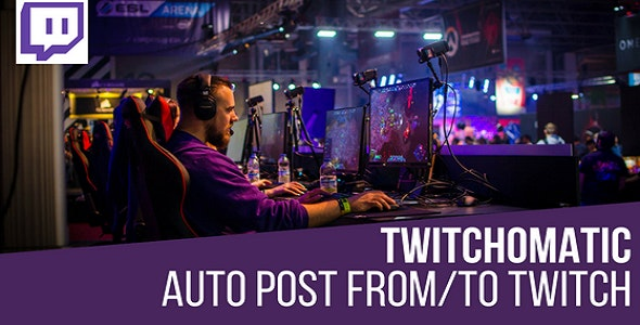 Twitchomatic Automatic Post Generator and Twitch Auto Poster Plugin for WordPress - CodeCanyon Item for Sale