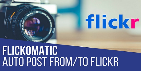 Flickomatic Automatic Post Generator and Flickr Auto Poster