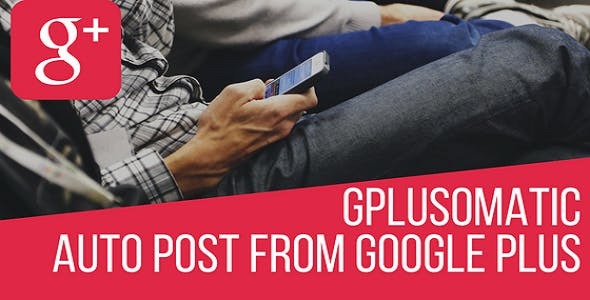 Gplusomatic - Google Plus Automatic Post Generator Plugin for WordPress