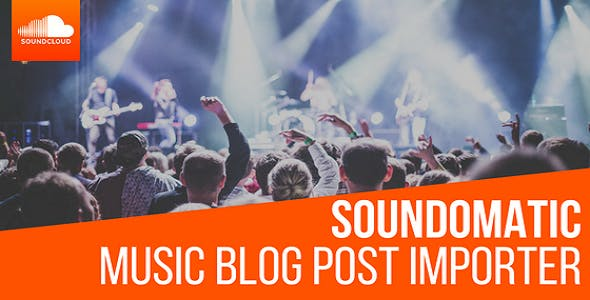 Soundomatic SoundCloud Automatic Post Generator Plugin for WordPress