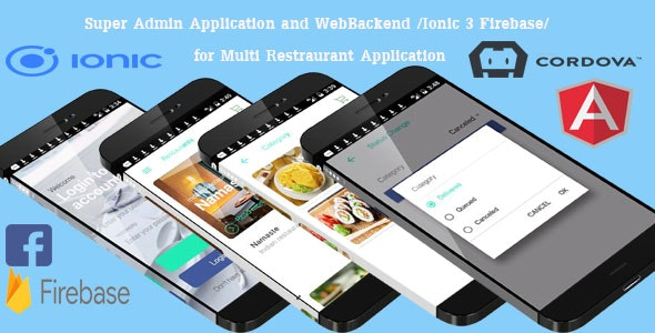 Super Admin Application and WebBackend /Ionic 3 Firebase/ for Multi Restraurant Application - CodeCanyon Item for Sale