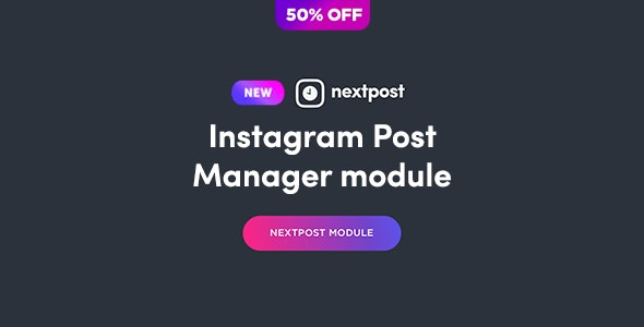 Post Manager Module for Nextpost Instagram - CodeCanyon Item for Sale