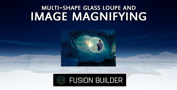 Fusion Builder Multi-Shape Glass Loupe & Image Magnifying Element Addon for Avada v5