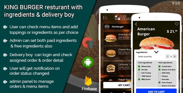 KING BURGER restaurant with Ingredients & delivery boy full android application - CodeCanyon Item for Sale
