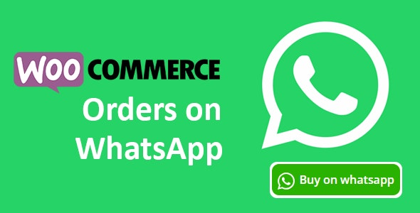 Woocommerce Orders on WhatsApp - CodeCanyon Item for Sale