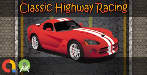 Classic Highway Racing (Android Studio + Admob + GDPR Support + API 27 + Eclipse)