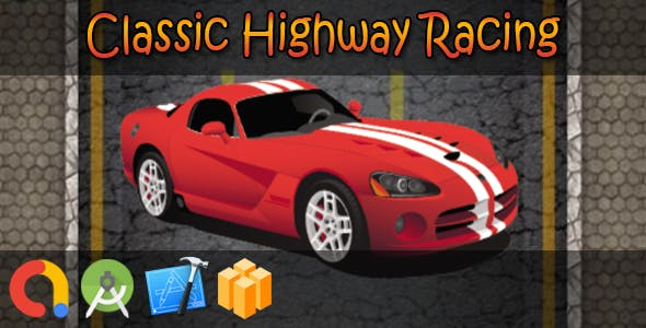 Classic Highway Racing (BBDOC + iOS Xcode 10 + Android Studio + Admob + GDPR + API 27 + Eclipse