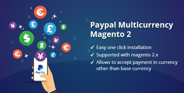 Paypal Multicurrency Magento 2 - CodeCanyon Item for Sale
