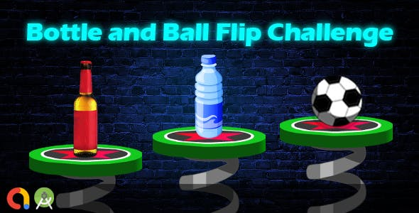 Flip Bottle and Ball Challenge (Android Studio + Admob + GDPR Support + API 27 + Eclipse)