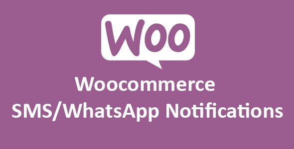 Woocommerce SMS/WhatsApp Notifications by xpertsclub | CodeCanyon