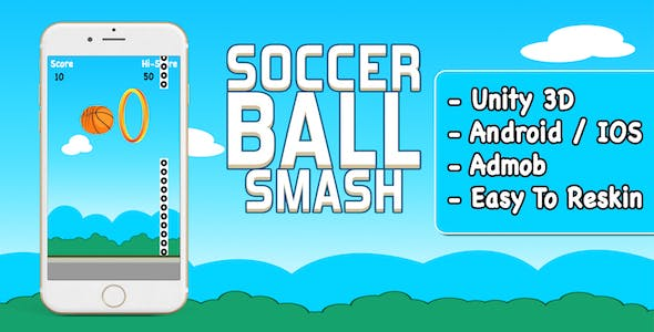 Soccer Ball Smash + Android + IOS + Unity3D + Easy To Reskin