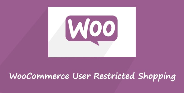WooCommerce User Restricted Shopping - CodeCanyon Item for Sale