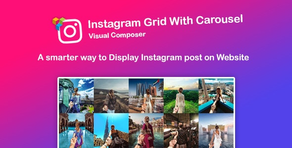 WPBakery Page Builder - Instagram Feed : Grid and Carousel (formerly Visual Composer) - CodeCanyon Item for Sale