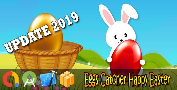 Eggs Catcher Happy Easter - Buildbox + iOS Xcode 10 + Android Studio + Admob + GDPR + API 27