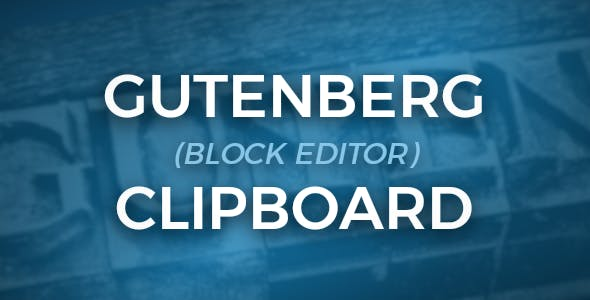 Gutenberg Clipboard - clibpoard for Gutenberg (block editor) blocks
