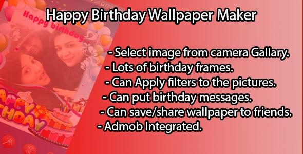 Happy Birthday Wallpaper Maker by karma_infotech | CodeCanyon