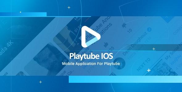 PlayTube IOS - Sharing Video Script Mobile IOS Native