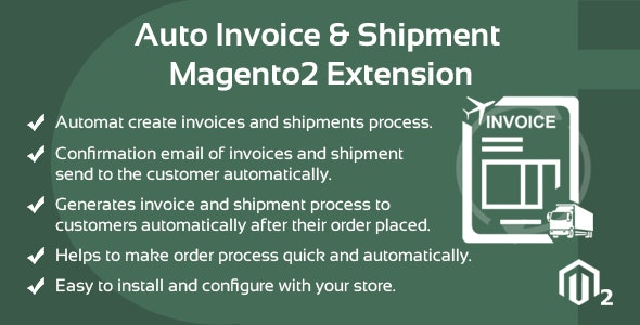 Auto Invoice And Shipment Magento 2 extension - CodeCanyon Item for Sale