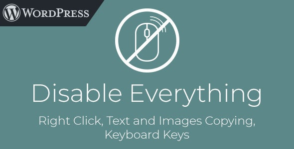 Disable Everything - WordPress Plugin to Disable Right Click, Copying, Keyboard - CodeCanyon Item for Sale