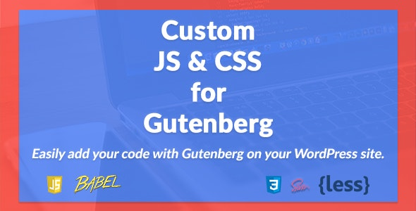 Custom JS and CSS for Gutenberg - CodeCanyon Item for Sale
