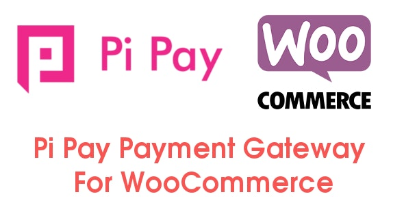Pi Pay Payment Gateway For Woocommerce - CodeCanyon Item for Sale