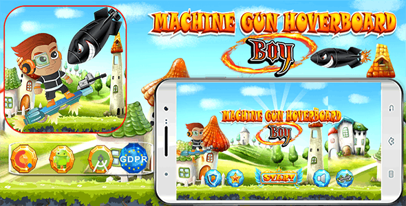 Machine Gun Hoverboard Boy with Admob Banner, Interstitial and GDPR - (Android Studio Project )