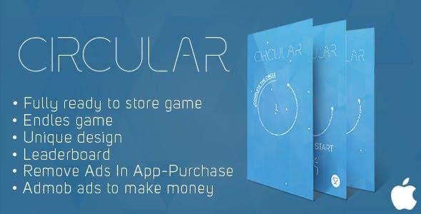 Circular (iOs) Fun Arcade Game Template + easy to reskine + AdMob - CodeCanyon Item for Sale
