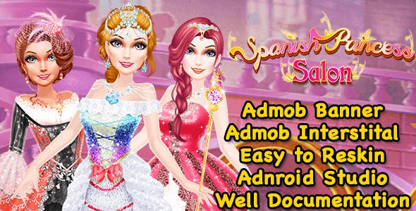 Spanish Princess Salon Dress Up Game For Kids + Ready For Publish + Admob + Android Studio