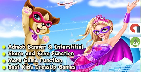 Super Girl Dress Up Game For Kids + Android + Ready For Publish