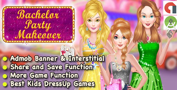 Bachelor Party Makeover Game For Girls + Ready For Publish + Android