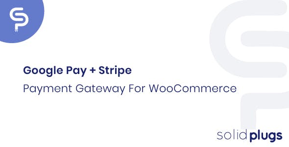 Google Pay + Stripe Payment Gateway for WooCommerce - CodeCanyon Item for Sale