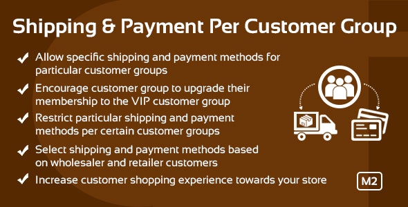 Shipping & Payment per Customer Group Magento 2 Extension - CodeCanyon Item for Sale