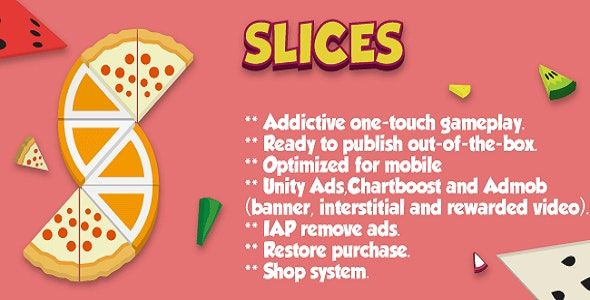 Slices! (Top Free Game) - Full Unity Complete Project with Ads Admob