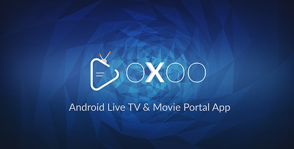 OXOO - Android Live TV & Movie Portal App with Powerful Admin Panel - CodeCanyon Item for Sale