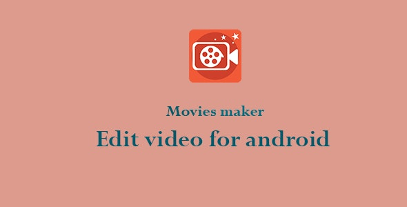Movies Maker & Video Edit - CodeCanyon Item for Sale