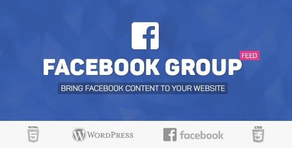 Facebook Group Feed WordPress Plugin - CodeCanyon Item for Sale