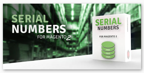 Serial Numbers for Magento 2 - Extend your products with serials