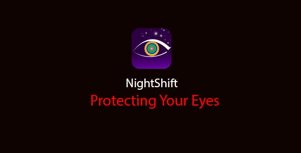 Night Shift - Protect Your Eyes