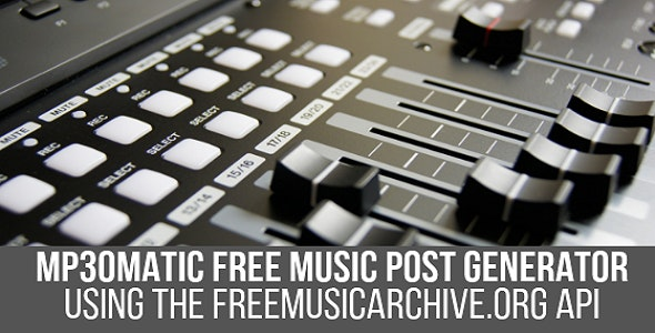 Mp3omatic - Free Music Automatic Post Generator Plugin for WordPress - CodeCanyon Item for Sale