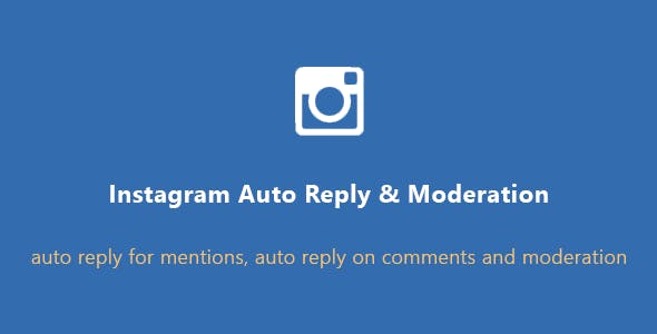 Instagram auto comment on mentions, auto reply and moderation
