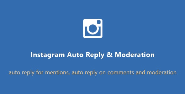 Instagram auto comment on mentions, auto reply and moderation - CodeCanyon Item for Sale